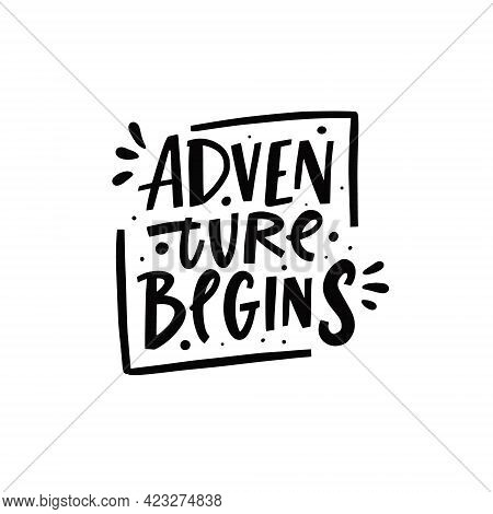 Adventure Begins Phrase. Hand Drawn Black Color Lettering. Modern Typography.