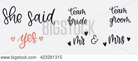 She Said Yes Lettering. Team Bride And Team Groom Calligraphy. Wedding Lettering Text. She Said Yes