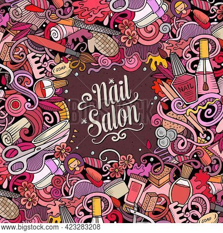 Nail Salon Hand Drawn Vector Doodles Illustration. Manicure Frame Card Design. Beauty Elements And O