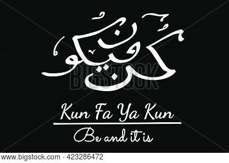 Be And It Is In Arabic Language, Kun Fa Ya Kun, Simple Vector Hand Draw Sketch Calligraphy