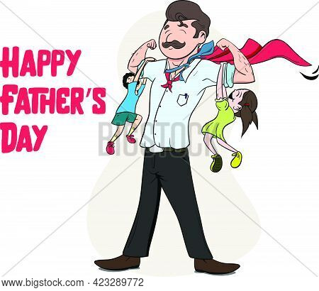 Happy Father's Day Vector Graphic. Kids Playing With Father. Father Dressed As A Superhero With A Ca