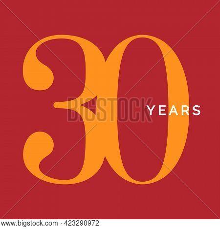 Thirty Years Symbol. Thirtieth Birthday Emblem. Anniversary Sign, Number 30 Logo Concept, Vintage Po