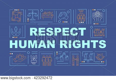 Respect Human Rights Word Concepts Banner. Social Problems. Infographics With Linear Icons On Navy B