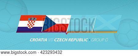 Croatia - Czech Republic Football Match Illustration In Group D. Vector Flags.