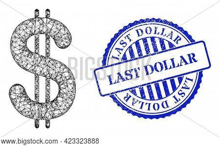 Vector Network Dollar Framework, And Last Dollar Blue Rosette Scratched Stamp Seal. Hatched Frame Ne