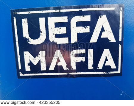 Bucharest, Romania - June 08, 2021: An Uefa Mafia Bumper Sticker Is On A Container Located On One Of