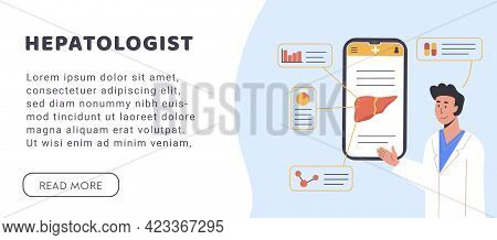 Hepatology Web Banner. Consulting Doctor Online On Mobile Phone. An App Explaining Liver Human Organ