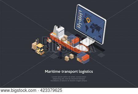 Composition On Dark Background. 3d Isometric Vector Design, Cartoon Style. Maritime Transport Logist