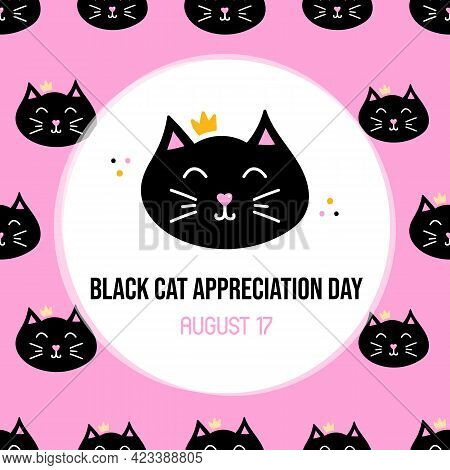 Black Cat Appreciation Day Card, Vector Illustration With Cute Cartoon Style Black Cat In Crown. Aug