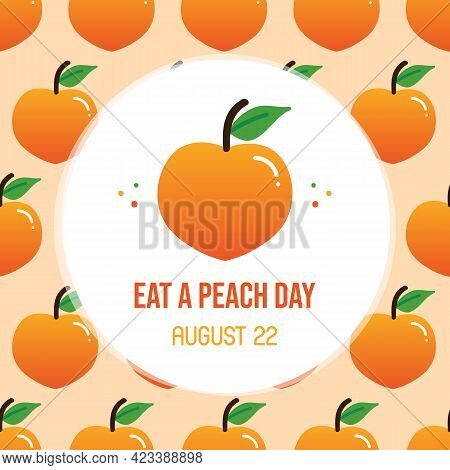 Eat A Peach Day Greeting Card, Vector Illustration With Cute Cartoon Style Peach Fruits With Leaves