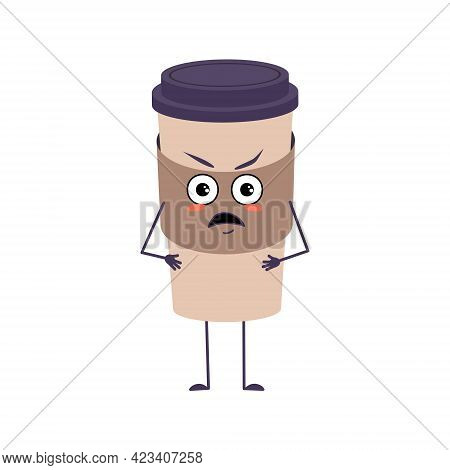 Cute Cup Of Coffee Character With Angry Emotions, Face, Arms And Legs. The Funny Or Grumpy Paper Gla