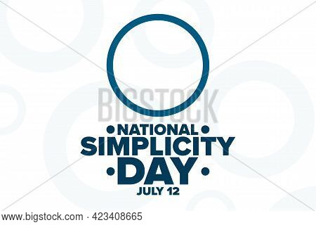 National Simplicity Day. July 12. Holiday Concept. Template For Background, Banner, Card, Poster Wit