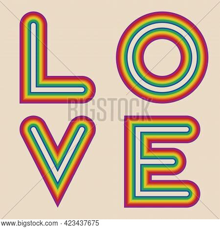 Lettering Word Love. The Edges Of The Letters Are Rainbow Colored Stripes. Colorful Retro Style. Tem