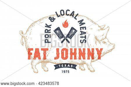 Pork, Pig. Template Label, Logo, Tag. Vintage Retro Print, Tag, Label With Pig Drawing, Engraved Old