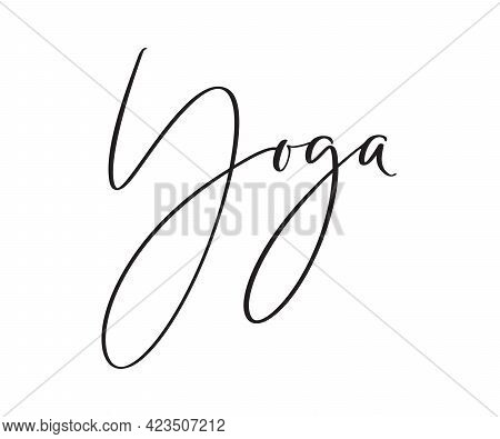 Handwritten Text Yoga Vector Illustration. Hand Lettering For Studio Badge, Icon Banner, Poster Card