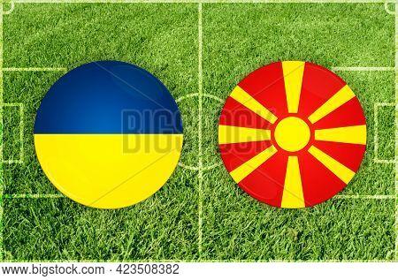 Concept for Football match Ukraine vs North Macedonia