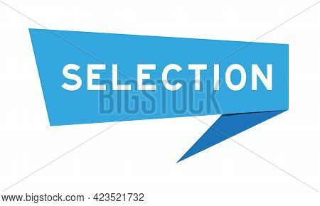 Blue Color Speech Banner With Word Selection On White Background