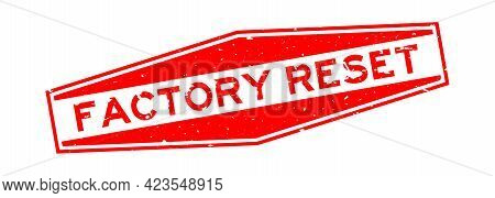 Grunge Red Facotry Reset Word Hexagon Rubber Seal Stamp On White Background