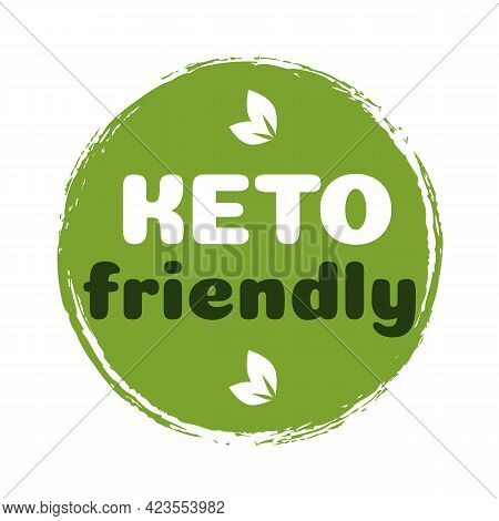 Keto Friendly Sign Diet Nutrition Badge On Green Organic Texture Isolated On White-ketogenic Diet Si