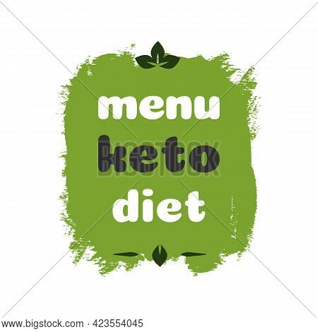 Menu Keto Diet Nutrition Vector Badge On Green Organic Texture Isolated On White-ketogenic Diet Sign