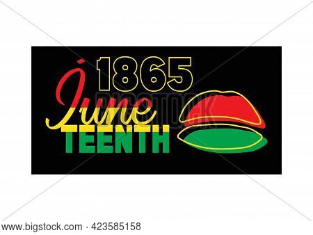 Juneteenth Since June 19, 1865. Banner, T-shirt And Greeting Card Design For Freedom Or Emancipation