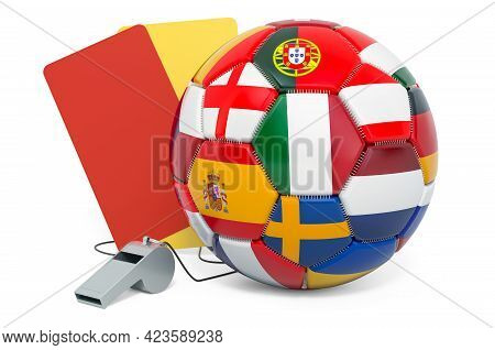 Penalty Cards, Whistle And Soccer Ball With Flags. 3d Rendering Isolated On White Background