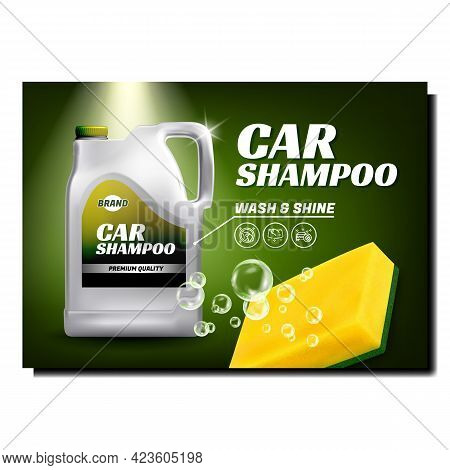 Car Shampoo Creative Promotional Poster Vector. Car Shampoo Blank Canister, Sponge And Soap Bubbles