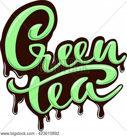 Green Tea. Modern Brush Imitation Lettering With Drops Background. Vector Illustration.