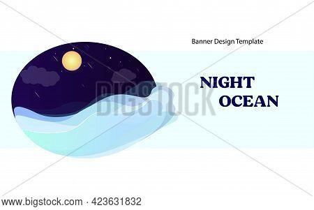 Baner, Beautiful Landscape. Ocean At Night, Splashing Waves, Storm. Moonlight. Template, Outline For