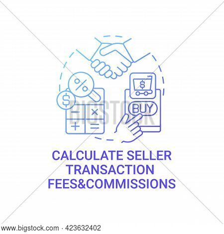 Calculate Seller Transaction Fees And Commissions Concept Icon. Selling Goods Abstract Idea Thin Lin