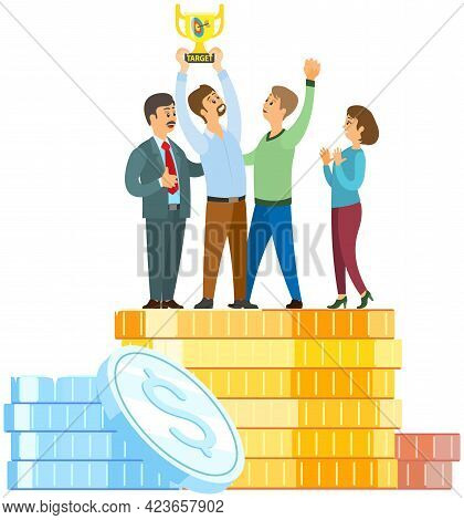 Successful Businessmen Hold Gold Trophy On Many Piled Coins. People On Way To Success. Positive Thin