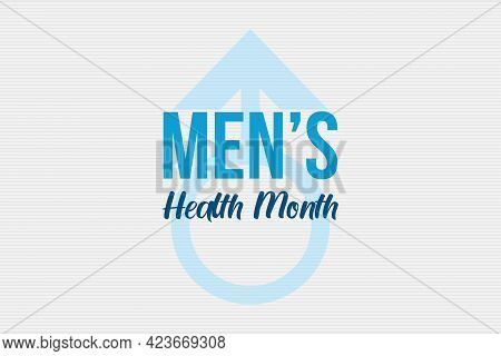 Men's Health Month In June. Health Education Campaign. Celebrated Every Year In June. Medical Concep