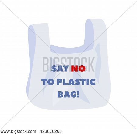 Plastic Pollution. Plastics Bag, Bagging Waste Concept. Save World And Nature, Stop Globe Pollutions