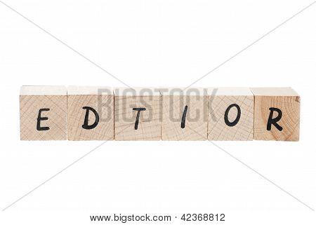 Editor Misspelled With Wooden Blocks.