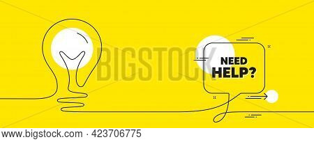Need Help Text. Continuous Line Idea Chat Bubble Banner. Support Service Sign. Faq Information Symbo