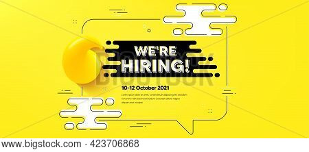 We Are Hiring Text. Quote Chat Bubble Background. Recruitment Agency Sign. Hire Employees Symbol. Hi