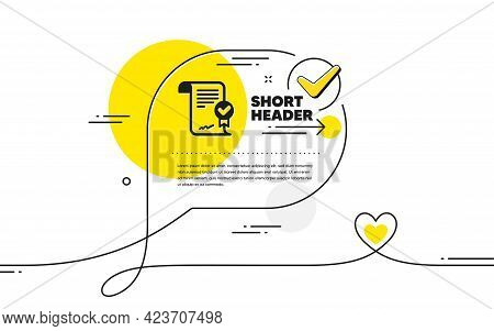 Approved Agreement Icon. Continuous Line Check Mark Chat Bubble. Verified Document Sign. Accepted Or