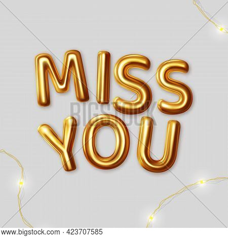 Miss You. Vector Motivational Inscription For The Best Wishes Made