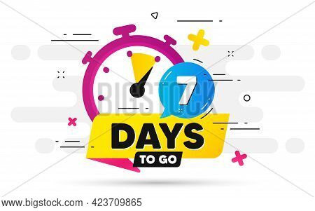 Seven Days Left Icon. Offer Countdown Date Number. Abstract Banner With Stopwatch. 7 Days To Go Sign