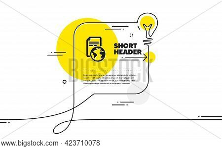 Global Business Documents Icon. Continuous Line Idea Chat Bubble Banner. Translation Service Sign. I