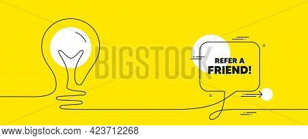 Refer A Friend Text. Continuous Line Idea Chat Bubble Banner. Referral Program Sign. Advertising Ref
