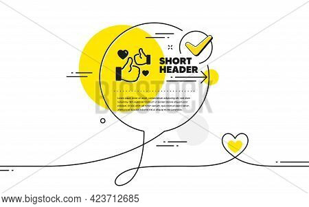 Like Icon. Continuous Line Check Mark Chat Bubble. Thumbs Up With Heart Sign. Positive Feedback, Soc