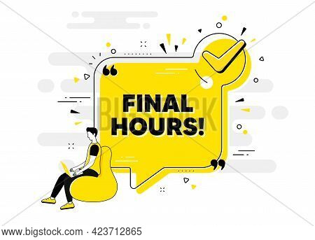 Final Hours Sale. Check Mark Chat Bubble Banner With People. Special Offer Price Sign. Advertising D