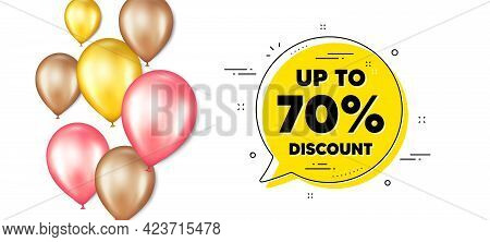 Up To 70 Percent Discount. Balloons Promotion Banner With Chat Bubble. Sale Offer Price Sign. Specia