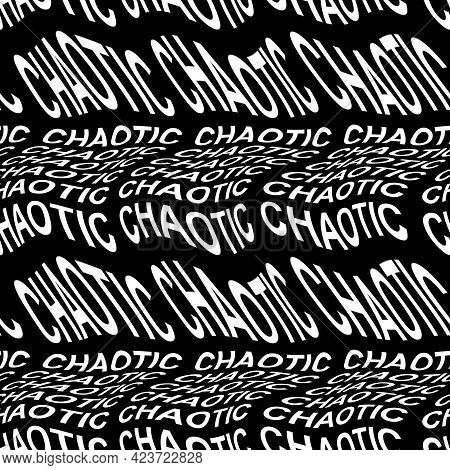 Chaotic Word Warped, Distorted, Repeated, And Arranged Into Seamless Pattern Background