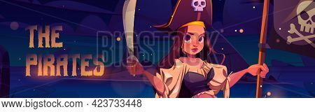 Girl Pirate Holding Sword And Black Flag With Skull. Vector Poster Of Pirates With Cartoon Illustrat