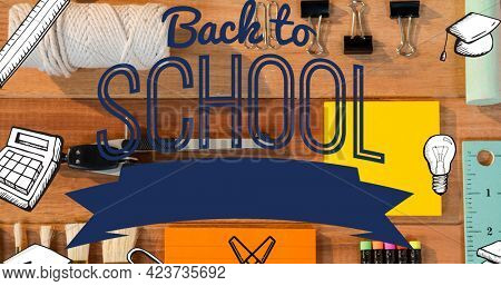 Composition of back to school text with school related items over objects on wooden school desk. school, education and study concept digitally generated image.