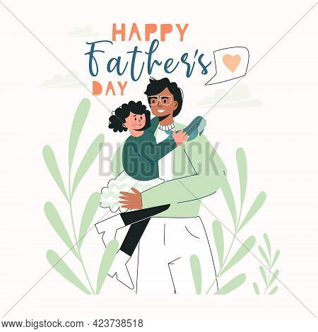 Happy Fathers Day Greeting Card Template With Cute Characters Of Daddy With Child. Dad Holding His D