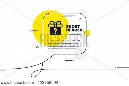 Gift Box With Question Mark Icon. Continuous Line Chat Bubble Banner. Present Or Sale Sign. Birthday