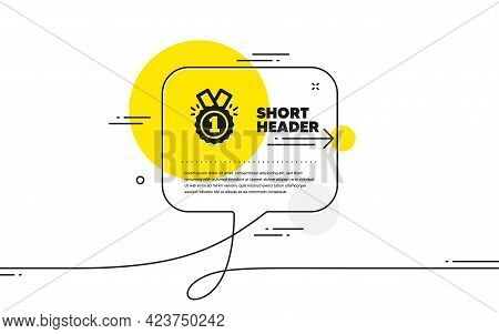 Reward Medal Icon. Continuous Line Chat Bubble Banner. Winner Achievement Or Award Symbol. Glory Or